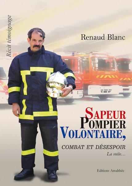 Sapeur Pompier Volontaire Combat et Désespoir