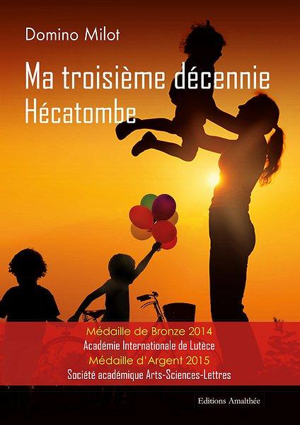 23/06/17 au 24/06/17 – Ma troisième décennie – Hécatombe de Domino Milot