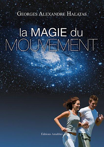 12/03/17 – La Magie du Mouvement de Georges Alexandre Halatas