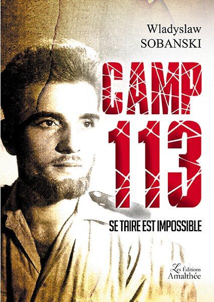 Camp 113  – Se taire est impossible… (Juillet 2017)