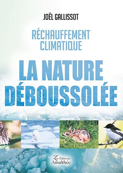 Réchauffement climatique : La nature déboussolée (Juin 2017)