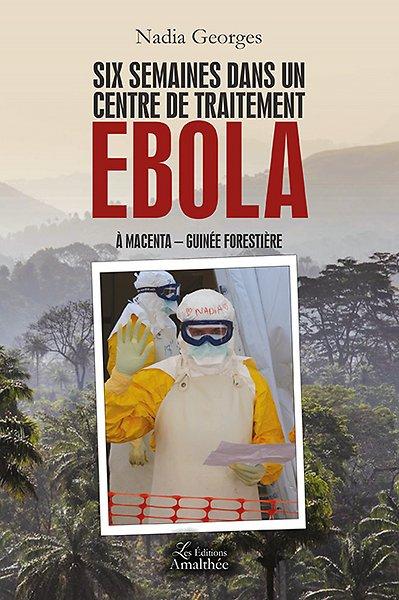 Six semaines dans un centre de traitement Ebola à Macenta – Guinée Forestière (janvier 2017)