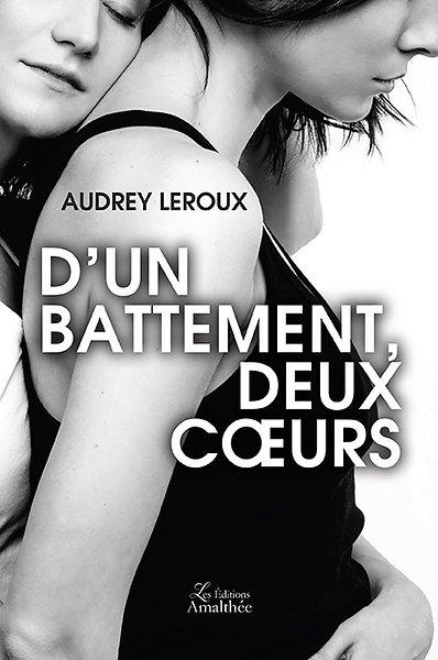 Du 29 au 30 juillet – D'un battement, deux coeurs par Audrey Leroux