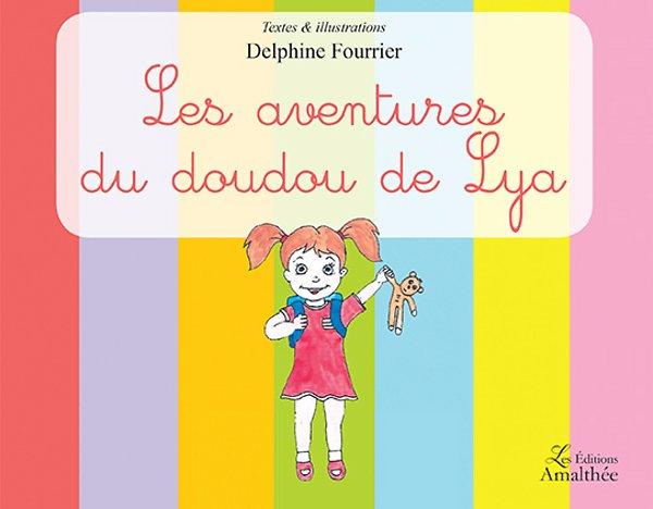 12/03/17 – Les aventures du Doudou de Lya de Delphine Fourrier