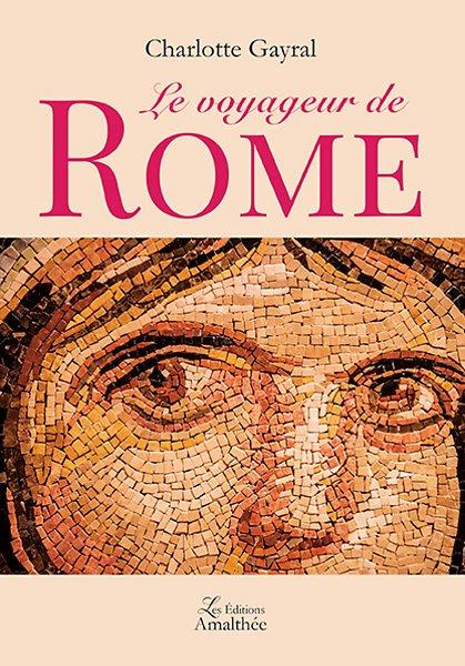 28/01/17 – Le voyageur de Rome de Charlotte Gayral