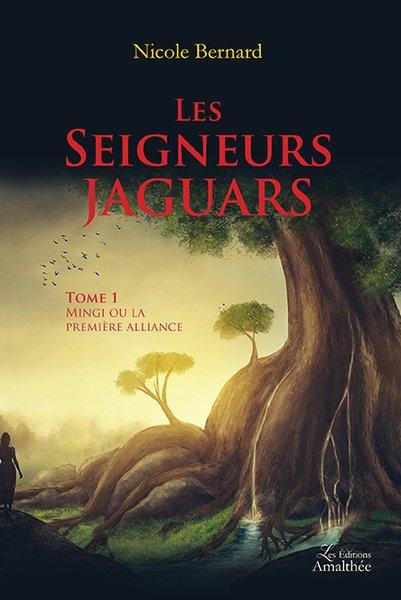Les Seigneurs Jaguars – Tome 1 Mingi ou la première alliance (janvier 2017)