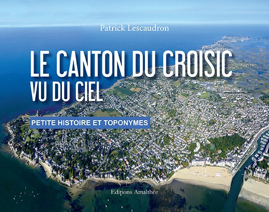 06/08/2017 – Le canton du Croisic vu du ciel par Patrick Lescaudron
