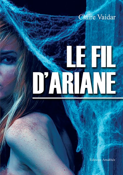 05/10/2017 – Le fil d'Ariane par Claire Vaidar