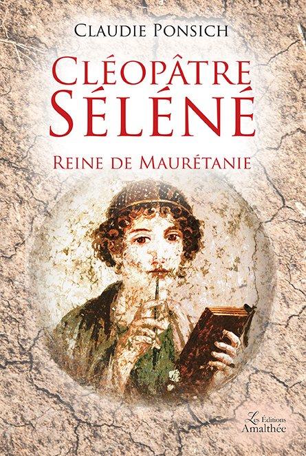 Cléopâtre Séléné, reine de Maurétanie (Mai 2017)