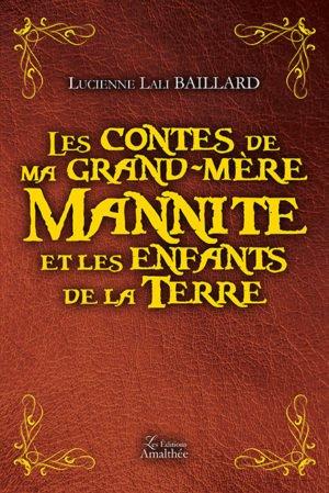 Les contes de ma grand-mère-Mannite et les enfants de la terre