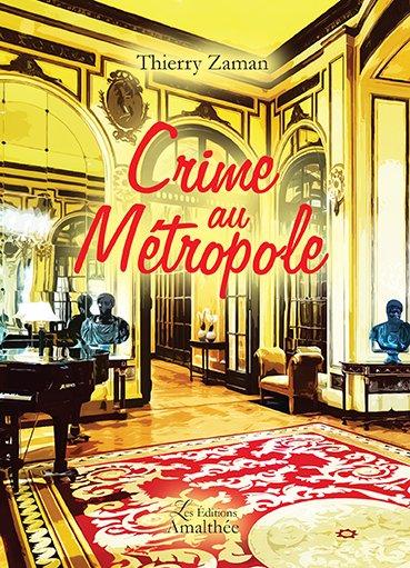 22/07/2017 – Crime au métropole par Thierry Zaman