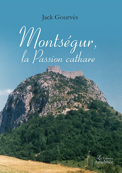 Montségur, la passion cathare