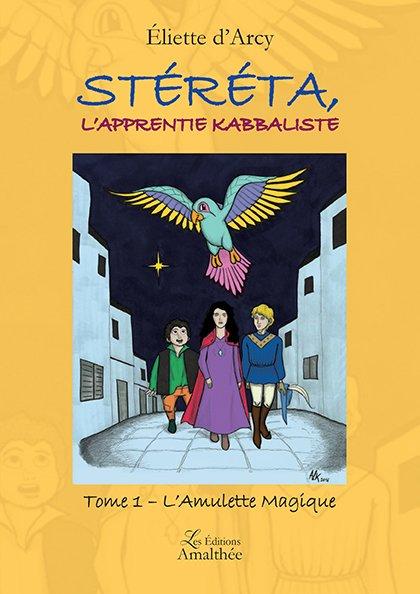 Stéréta, l'apprentie kabbaliste - Tome 1 : L'Amulette Magique