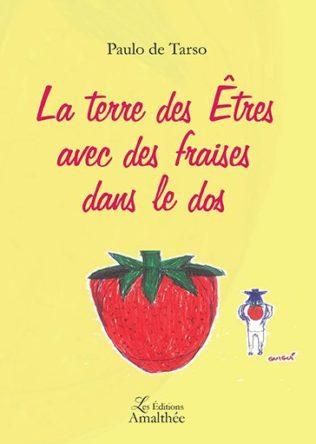 La terre des Êtres avec des fraises dans le dos