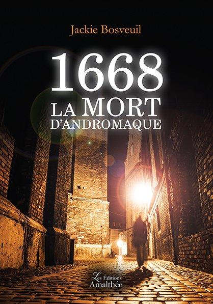 24/09/17 – 1668 la mort d'Andromaque de Jackie Bosveuil
