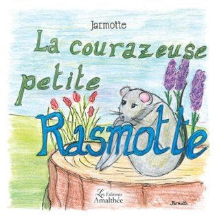 La courazeuse petite Rasmotte