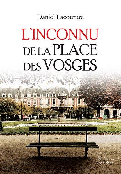 19/11/2017 – L'inconnu de la place des Vosges de Daniel Lacouture