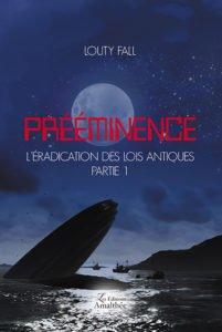 Prééminence - l'éradication des lois antiques, partie 1