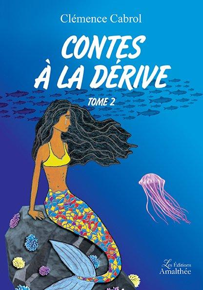 08/10/2017 – Contes à la dérive – tome 2 par Clémence Cabrol