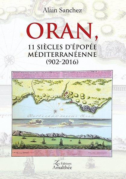 Du 3 au 5/11/2017 – Oran, 11 siècles d'épopée méditerranéenne par Alain Sanchez