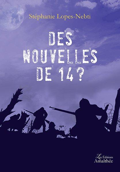 17/06/17 – Des nouvelles de 14 ? de Stéphanie Lopes-Nebti