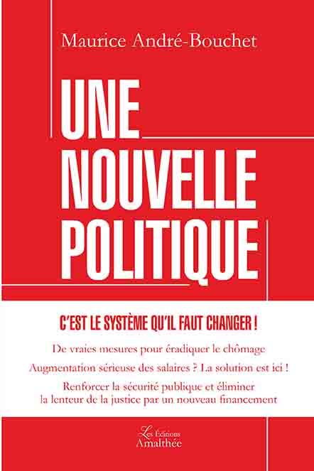 23/07/2017 Une Nouvelle Politique de Maurice André-Bouchet