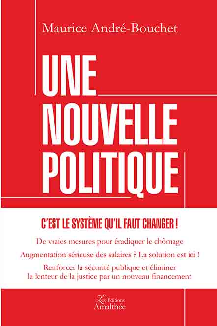 09/09/2017 Une Nouvelle Politique par Maurice André-Bouchet