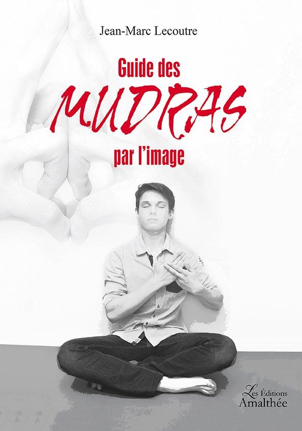 Guide des Mudras par l'image (Mai 2017)