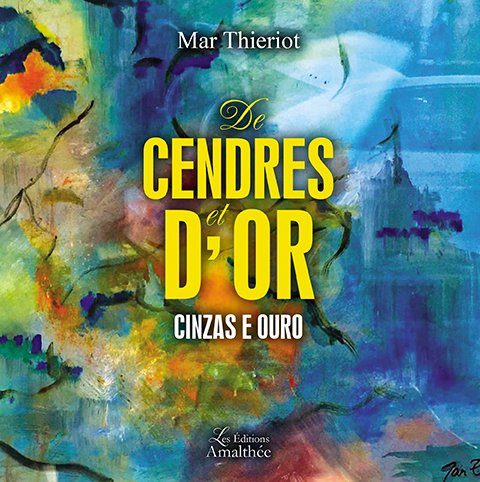 07/06/2017 – De Cendres et d'Or par Mar Thieriot