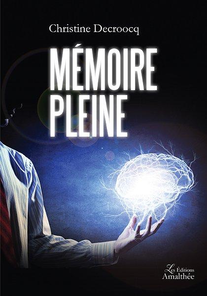 03/06/2017 – Mémoire pleine par Christine Decroocq