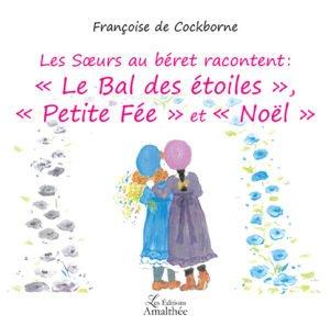 """Les Sœurs au béret racontent """"Le Bal des étoiles"""", """"Petite Fée"""" & """"Noël"""""""