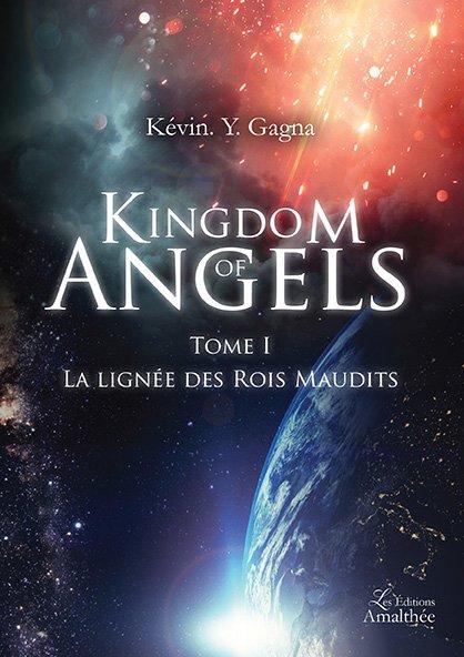 21/07/2017 – Kingdom of Angels – Tome 1 La lignée des Rois Maudits par Kévin. Y. Gagna