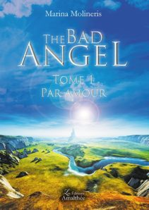 The Bad Angel - Tome 1 : Par amour