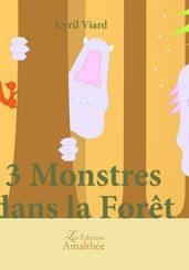 3 Monstres dans la forêt