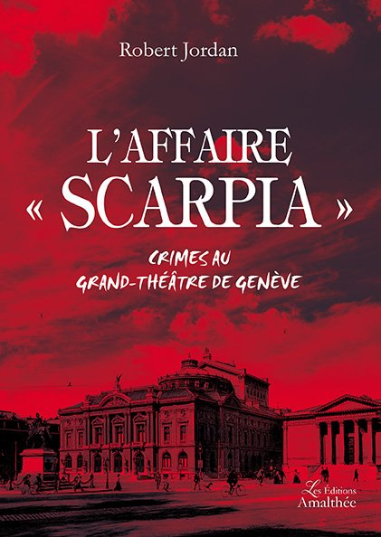27/10/2017 au 29/10/2017 – L'affaire Scarpia par Robert Jordan