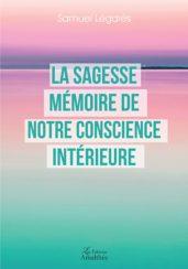 La sagesse mémoire de notre conscience intérieure