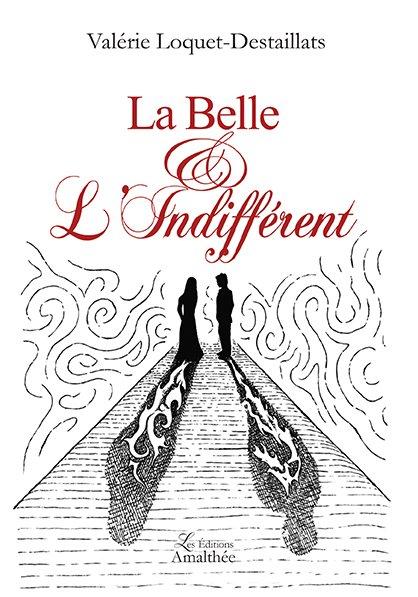 15 et 16 novembre 2017 – La belle et l'indifférent de Valérie Loquet-Destaillats