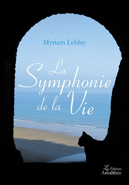 La Symphonie de la Vie (Août 2017)