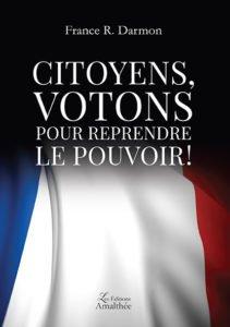Citoyens, votons pour reprendre le pouvoir !