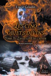 Les cinq objets divins Tome 4 : L'hostilité de l'hiver
