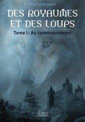 Des royaumes et des loups – Tome 1 : Au commencement