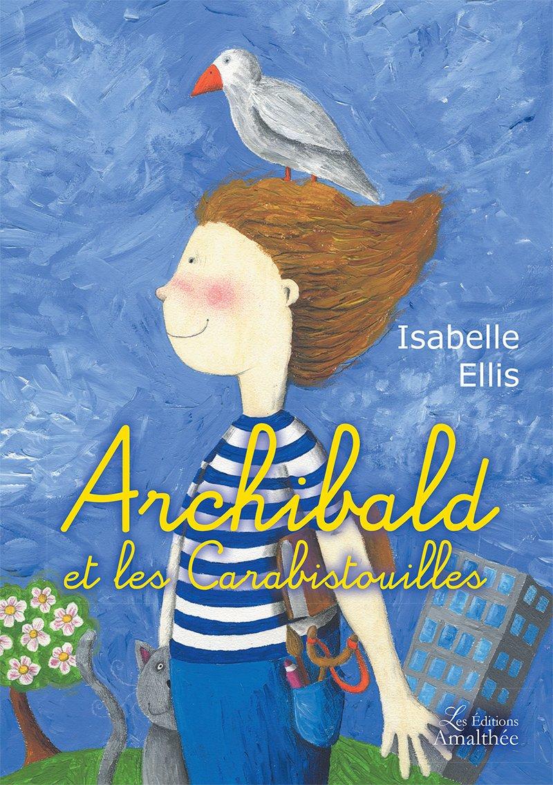 30/09/2017 – Archibald et les Carabistouilles par Isabelle Ellis