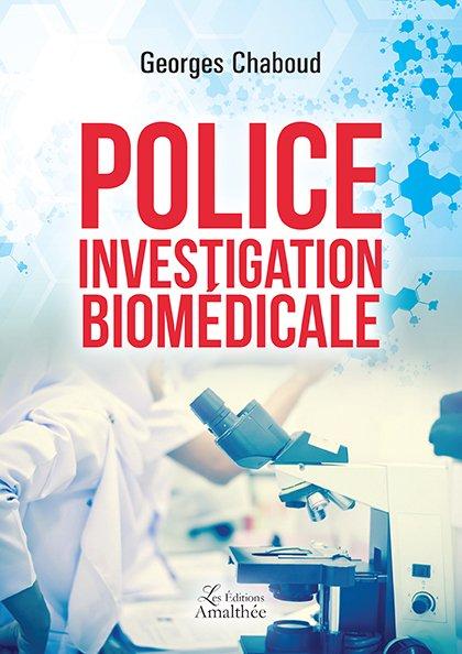 10/10/2017 ou 13/10/2017- Police investigation biomédicale par Georges Chaboud