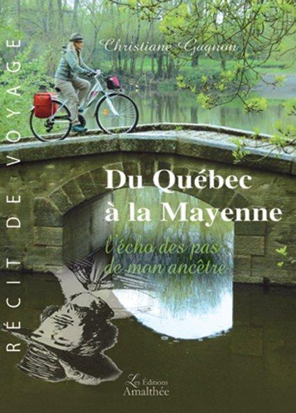 31/10/2017 – Du Québec à la Mayenne – L'écho des pas de mon ancêtre par Christiane Gagnon