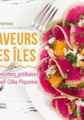 Saveurs des Iles – Les recettes antillaises du Chef Célia Poponne