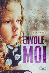 17/02/2018 – Envole-moi par Milana Nel