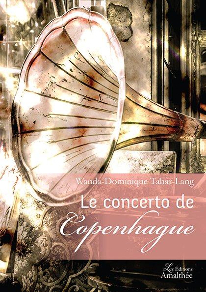 29 et 30 septembre 2018 – Le concerto de Copenhague par Wanda-Dominique Tahar-Lang