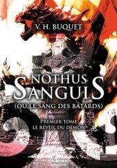 Nothus sanguis (ou le sang des bâtards) – Premier tome : Le réveil du démon