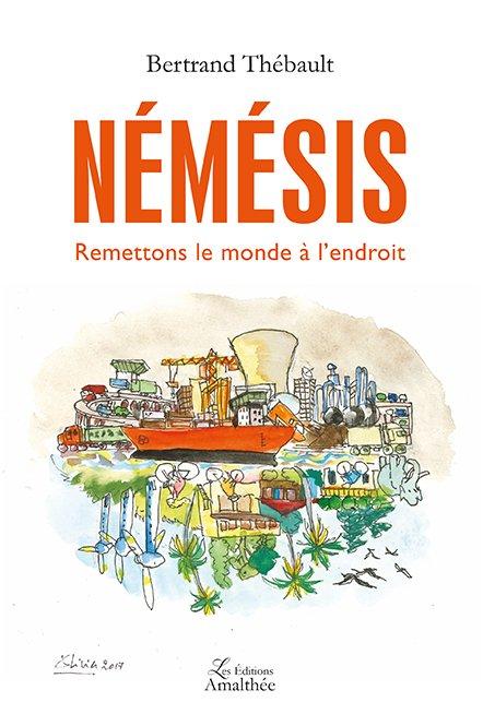 24/01/2018 – Némésis, Remettons le monde à l'endroit par Bertrand Thébault