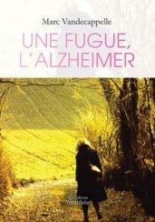 Une fugue, l'Alzheimer